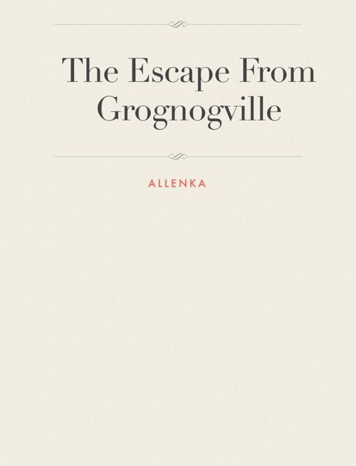 The Escape From Grognogville