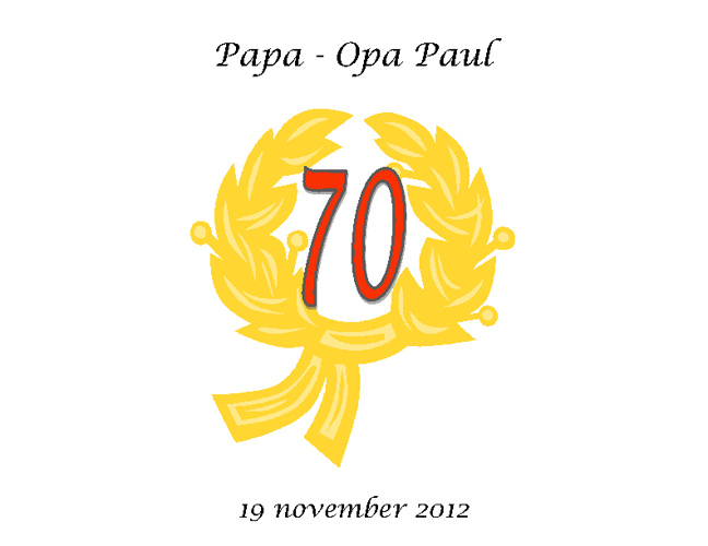 Papa - Opa Paul wordt 70!