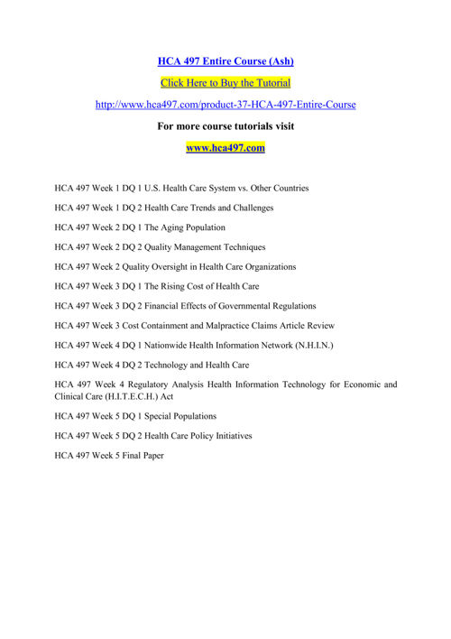 HCA 497 Entire Course (Ash)