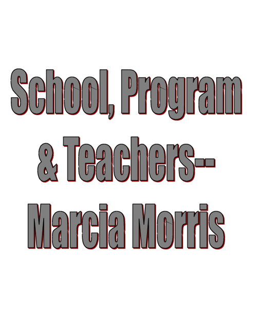 STANDARD 2: School, Program & Teachers-Marcia Morris