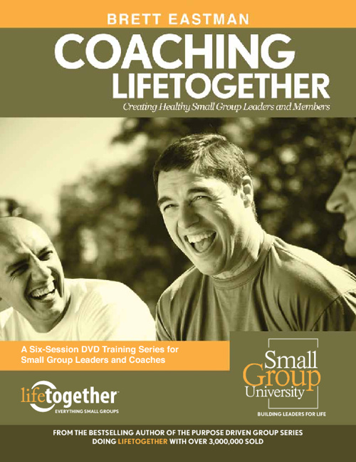 Coaching Lifetogether: Building Healthy Small Group Leaders and