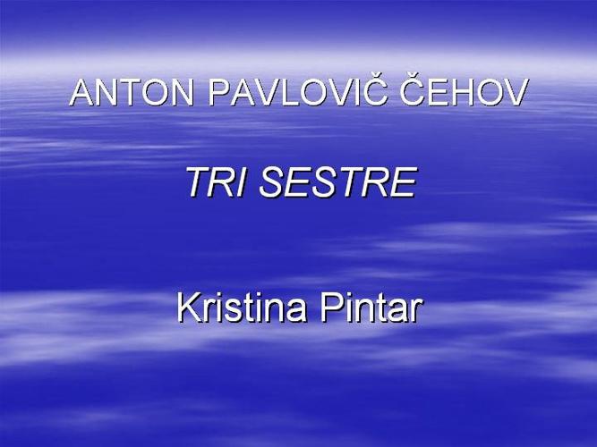 Tri sestre - A. P. Cehov