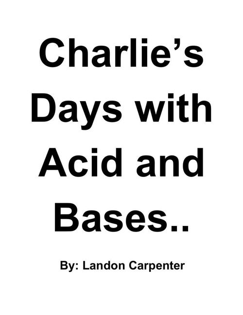 Charlie's Days With Acid and Bases