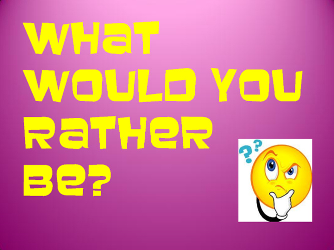 What Would You Rather Be? by Leslie Basco