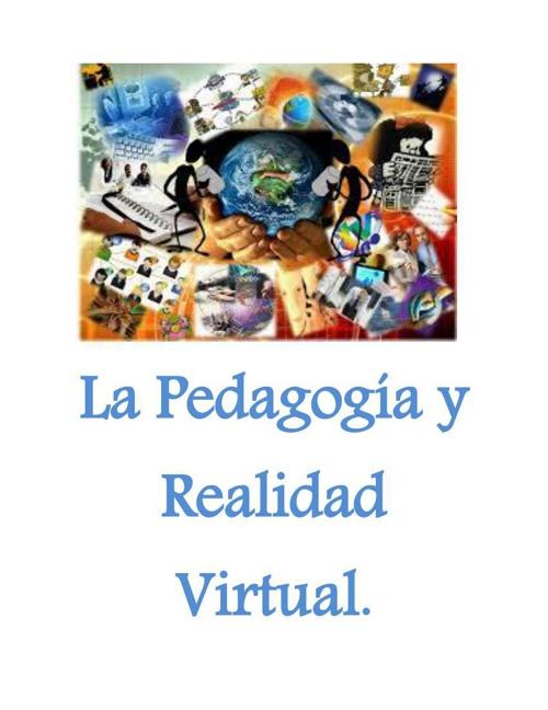 La Pedagogía y Realidad Virtua1