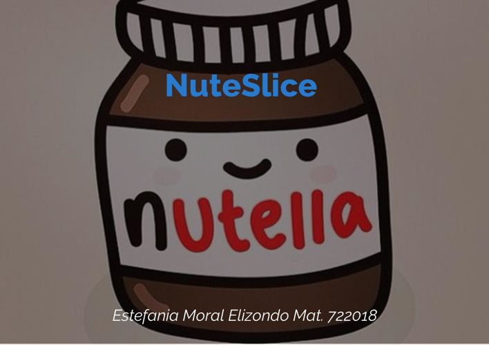 NuteSlice