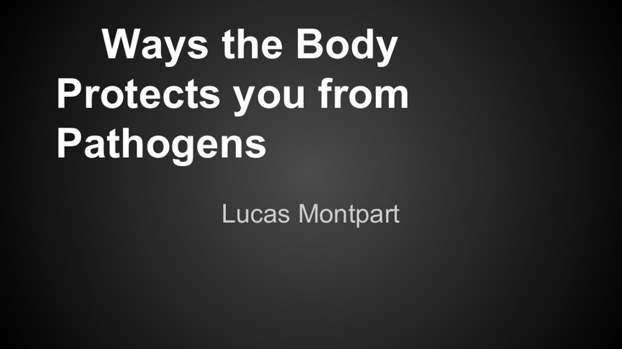 Ways the Body Protects you From Pathogens