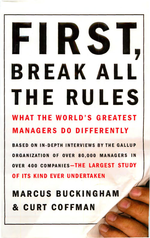 First, Break All The Rules - What The World's Greatest Managers