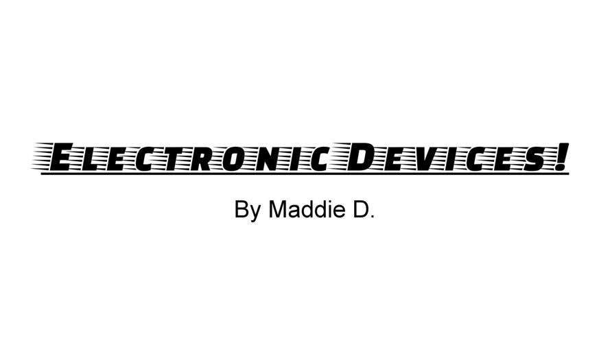 Electronic Devices- Madison
