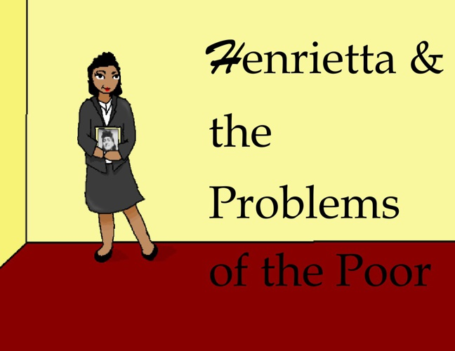 Henrietta and the Problems of the Poor