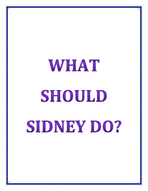 What Should Sidney Do?