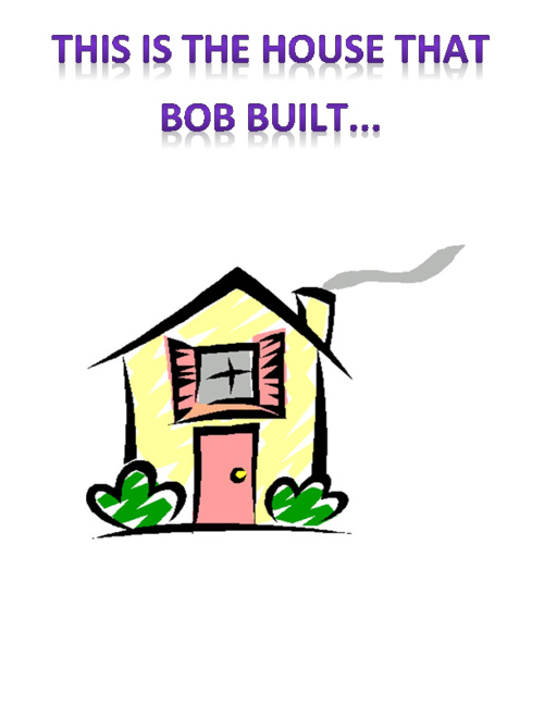 the house that Bob built