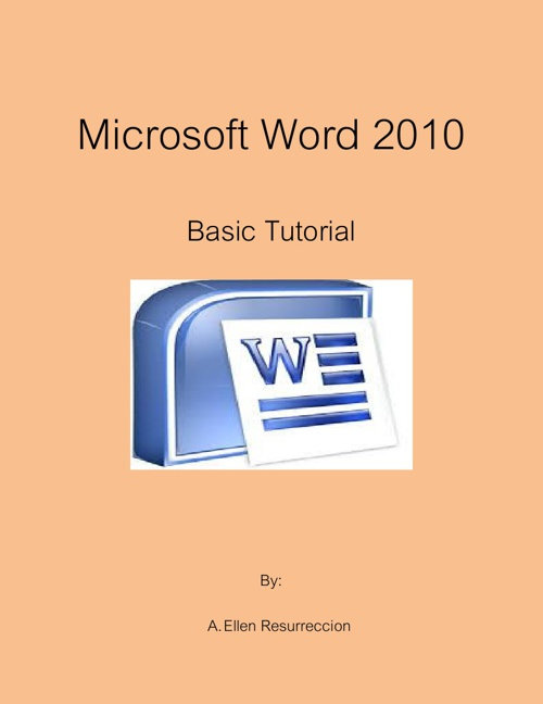MS Word 2010 Tutorial by A. Ellen