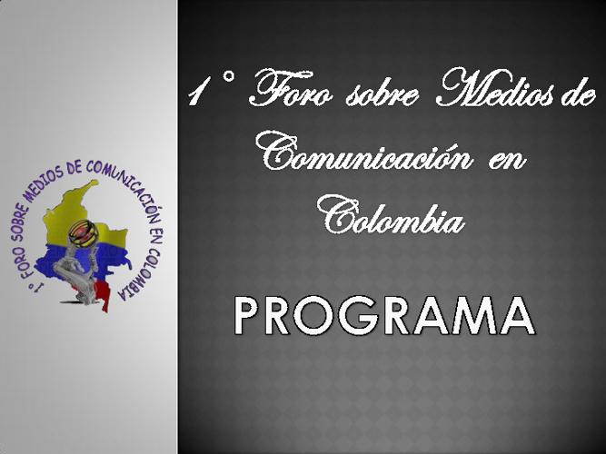 PROGRAMA 1 FORO SOBRE MEDIOS DE COMUNICACION