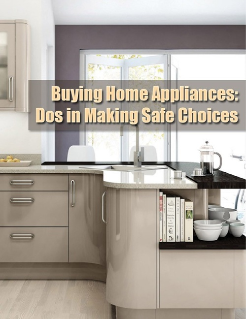 Buying Home Appliances: Dos in Making Safe Choices