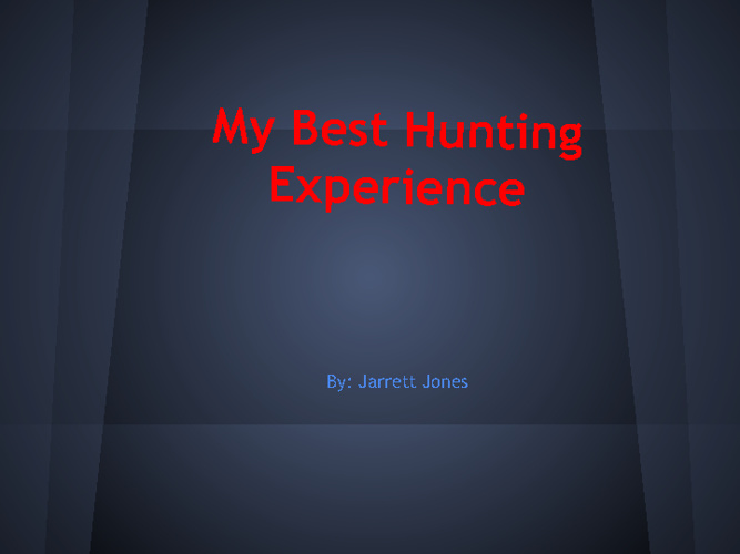 My Best Hunting Experience