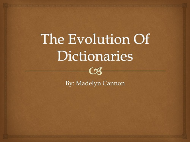 Evolution of Dictionaries