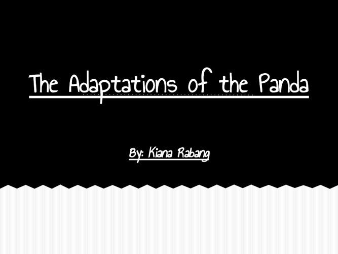 The Adaptations of the Panda