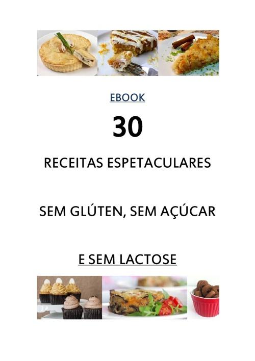 30 Receitas espetaculares sem glúten, sem açúcare sem lactose