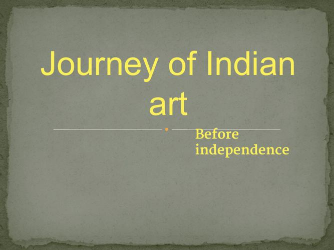 Journey of Indian art.pptx