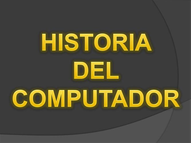 Historia Del Computador