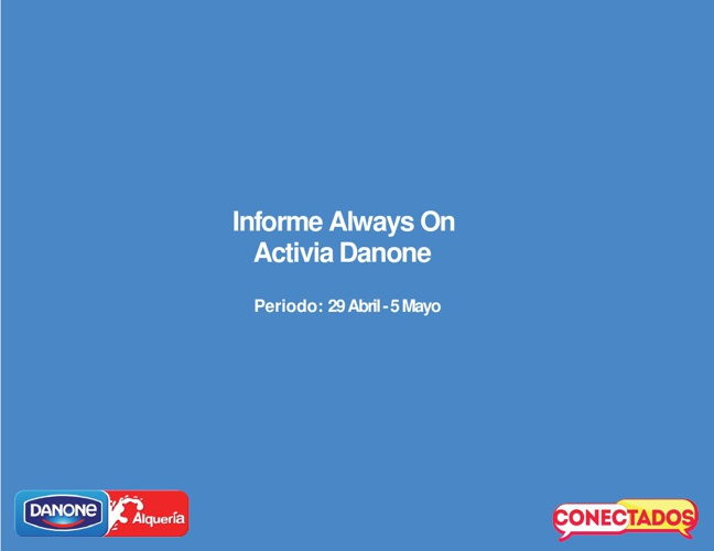 Informe Always On Activia 29 Abril - 5 Mayo