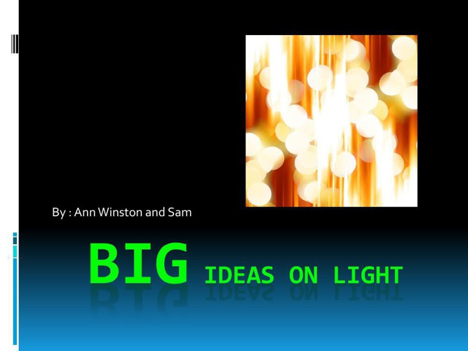 BIG IDEAS ON LIGHT