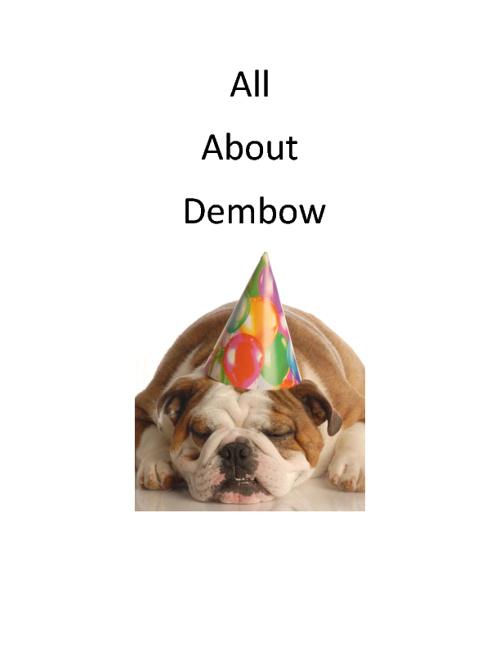 Dembows's Life