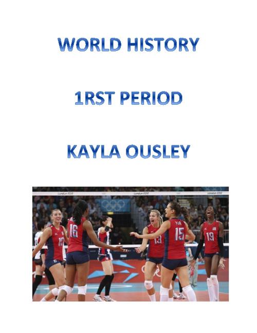 Kayla Ousley 1st Period World History
