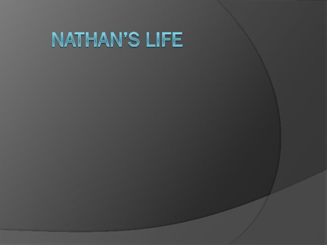Nathan's Life