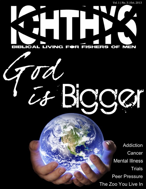 Ichthys Magazine | God is Bigger | October
