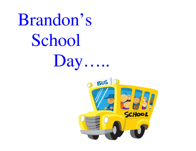 Brandon's School day