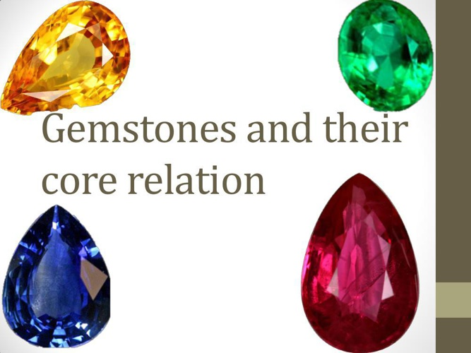 Gemstones and their core relation
