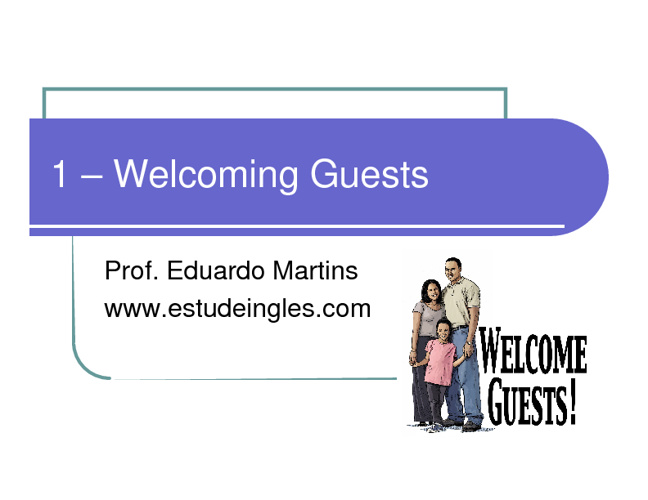 Unit 1 - Welcoming Guests