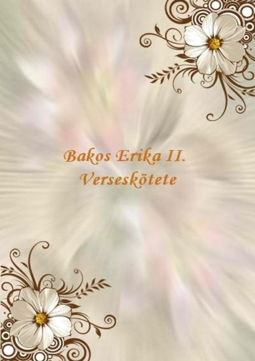 Bakos Erika verseskötete II.