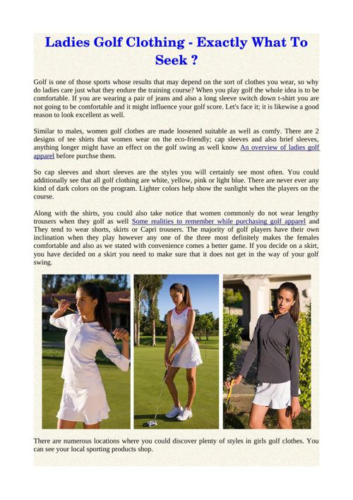 Ladies Golf Clothing - Exactly What To Seek