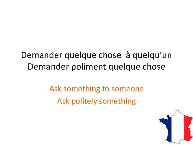 Demander poliment quelque chose à quelqu'un