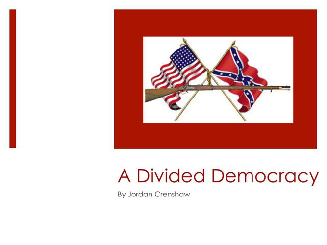 """A Divided Democracy"" Civil War Project"