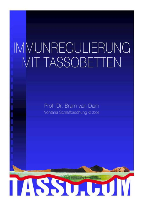 Immunregulierung mit Tassobetten, Prof. Dr. Bram v.an Dam