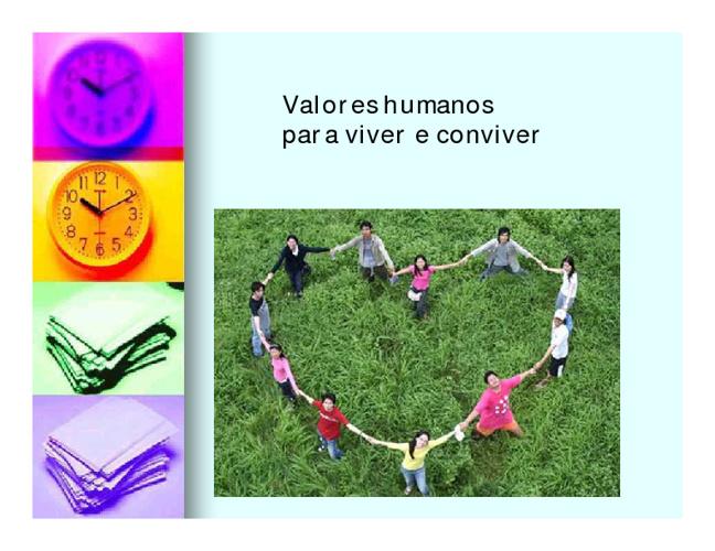 Valores humanos para viver e conviver......