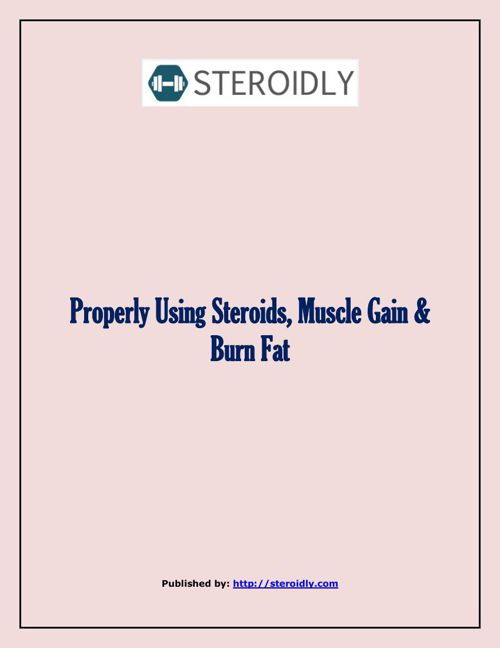 Properly Using Steroids, Muscle Gain & Burn Fat