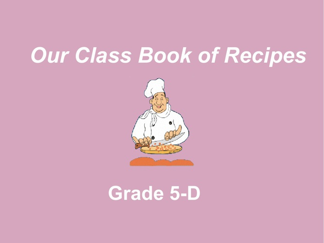 Our Digital Book of Recipes(Grade 5-D)