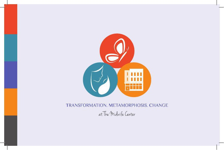 Transformation, Metamorphosis, Change at The Midwife Center