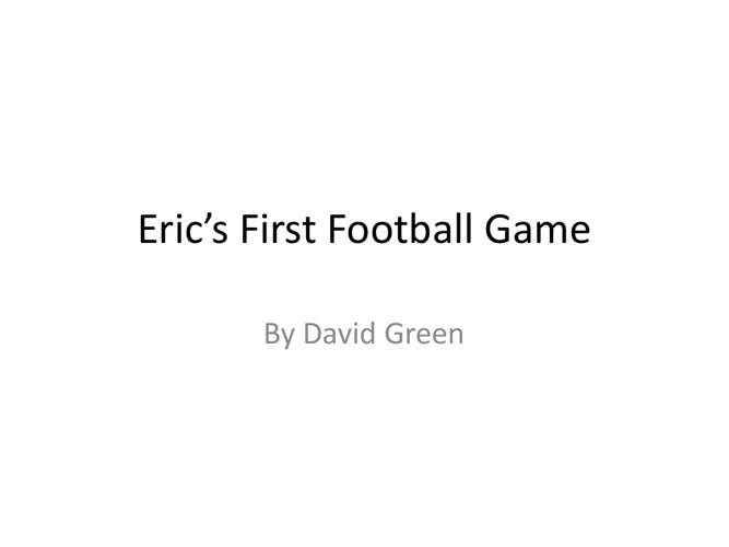 Eric's First Football Game