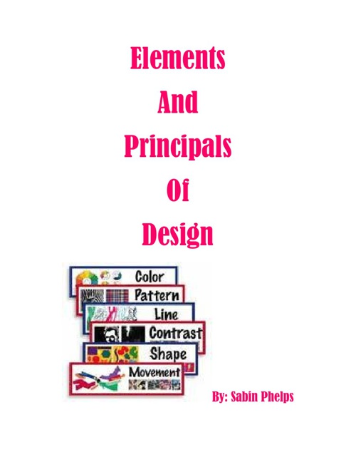 Elements and Principles of Design by Sabin Phelps