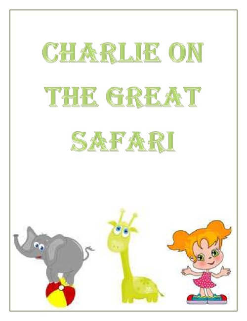 Charlie on the Great Safarie by Sidney Mortenson