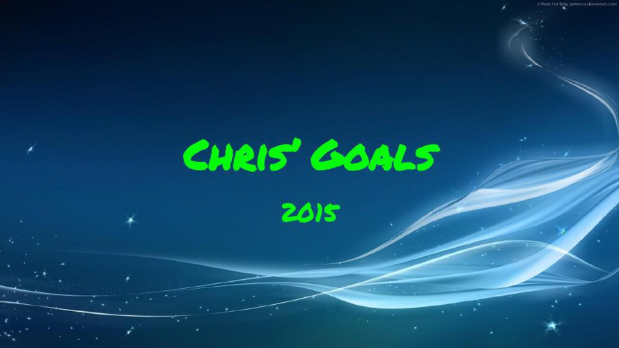 Goal Setting 2015 Christopher Howard