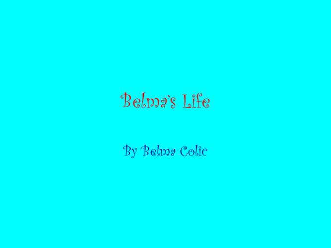 Belma's Life