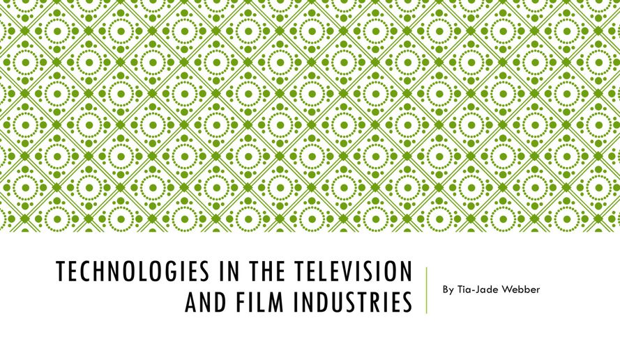 Technologies in the television and film industries