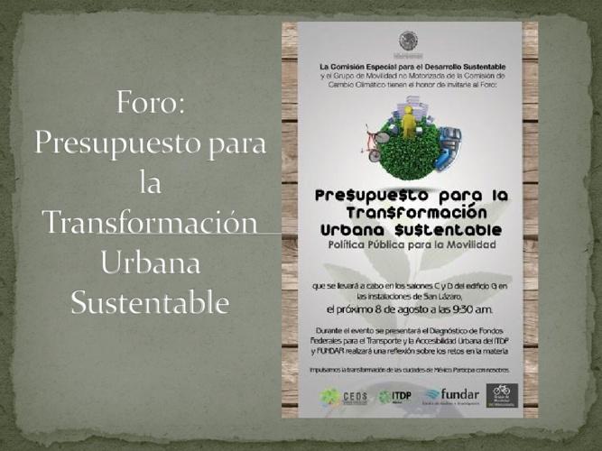 Foro: Presupuesto para la Transformación Urbana Sustentable